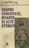http://irinapetras.ro/Poze/carti/Despre-feminitate-moarte-si-alte-eternitati.jpg