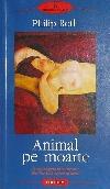 Philip Roth Animal pe moarte _ http://irinapetras.ro/Poze/carti/Philip_Roth_Animal_pe_moarte.jpg